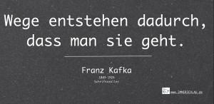 """""""Wege..."""" Zitat von F. Kafka; Bildquelle: IMMERSCHLAU GmbH"""